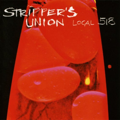 Strippers Union – Local 518